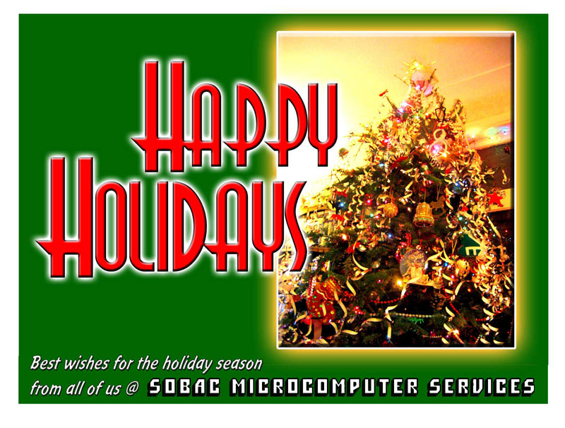 The New Year Tree image on the card carries the message:  HAPPY HOLIDAYS - best wishes for the holiday season from all of us @ SOBAC MICROCOMPUTER SERVICES