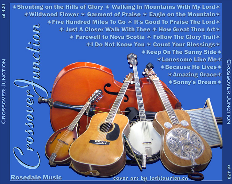 An image of the Crossover Jubction's mound of instruments provides a backdrop for a list of the cd songs, this time without credits or times, for songs: Shouting on the Hills of Glory, Walking In Mountains With My Lord, Wildwood Flower, Garment of Praise, Eagle on the Mountain, Five Hundred Miles To Go, It's Good To Praise The Lord, Just A Closer Walk With Thee , How Great Thou Art, Farewell to Nova Scotia, Follow The Glory Trail,I Do Not Know You, Count Your Blessings, Keep On The Sunny Side, Lonesome Like Me, Because He Lives, Amazing Grace, and Sonny's Dream